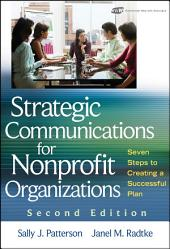 Strategic Communications for Nonprofit Organization: Seven Steps to Creating a Successful Plan, Edition 2