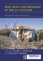 War  Peace and Progress in the 21st Century PDF