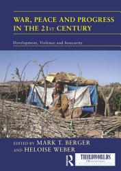 War Peace And Progress In The 21st Century Book PDF