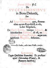 Joannis Seldeni j.c. De successionibus in bona defuncti, seu Iure haereditario, ad leges Ebraeorum, quae, florente olim eorum republica, in vsu, liber singularis, ex sacris literis, vtroque Talmude, ... desumtus