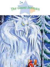 The Giant Iceman: Spine-Tingling Stories, Stories to Read to Big Boys and Girls