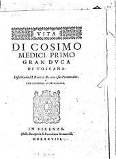 Vita di Cosimo Medici: primo Gran Dvca di Toscana
