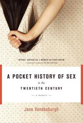 A Pocket History Of Sex In The Twentieth Century Book PDF