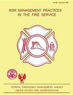 Risk Management Practices in the Fire Service