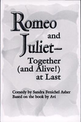 Romeo and Juliet  together  and Alive   at Last