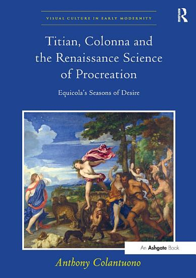 Titian  Colonna and the Renaissance Science of Procreation   PDF