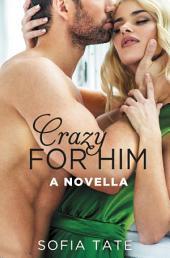 Crazy for Him: A Novella