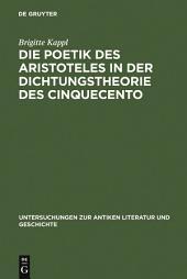 Die Poetik des Aristoteles in der Dichtungstheorie des Cinquecento
