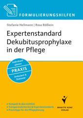 Formulierungshilfen Expertenstandard Dekubitusprophylaxe in der Pflege: Kompakt & übersichtlich. Transparenzkriterien & Expertenstandard. Praxistipps für die Pflegeplanung. Individuell planen. Ambulant & Stationär