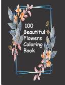 Download 100 Beautiful Flowers Coloring Book Book