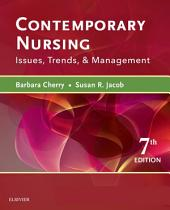 Contemporary Nursing - E-Book: Issues, Trends, & Management, Edition 7