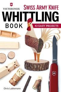 Victorinox Swiss Army Knife Book of Whittling PDF