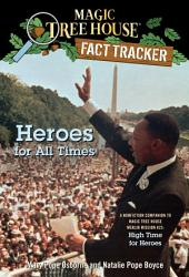 Heroes for All Times: A Nonfiction Companion to Magic Tree House Merlin Mission #23: High Time for Heroes