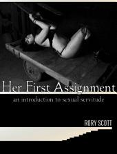 Her First Assignment: An Introduction to Sexual Servitude