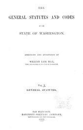 The General Statutes and Codes of the State of Washington: General statutes
