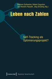 Leben nach Zahlen: Self-Tracking als Optimierungsprojekt?