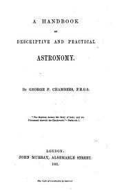 A Handbook of Descriptive and Practical Astronomy