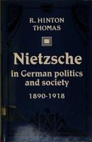 Nietzsche in German Politics and Society  1890 1918 PDF