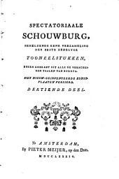 Spectatoriaale schouwburg, behelzende eene verzameling der beste zedelijke tooneelstukken, byeen gebragt uit alle de verscheide taalen van Europa: Volume 13