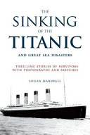 The Sinking of the Titanic and Great Sea Disasters PDF
