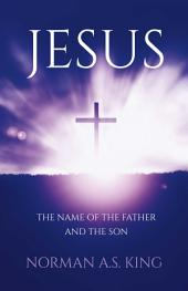 Jesus the Name of the Father and the Son