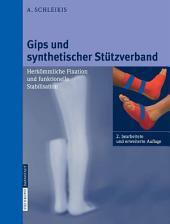 Gips und synthetischer Stützverband: Herkömmliche Fixation und funktionelle Stabilisation, Ausgabe 2