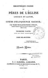 Bibliothèque choisie des Pères de l'Eglise grecque et latine, ou Cours d'éloquence sacrée: Volume19