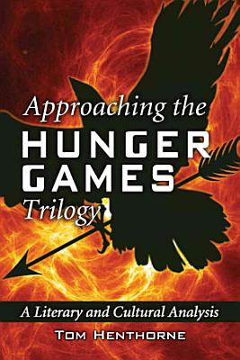 Approaching the Hunger Games Trilogy PDF
