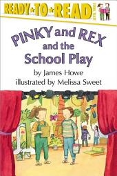 Pinky and Rex and the School Play: With Audio Recording