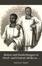 Reisen und Entderkungen in Nord- und Central-Afrika in den Jahren 1849 bis 1855: Band 4