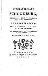 Spectatoriaale schouwburg, behelzende eene verzameling der beste zedelijke tooneelstukken, byeen gebragt uit alle de verscheide taalen van Europa: Volume 21