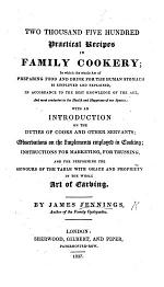 Two thousand five hundred practical Recipes in Family Cookery ... With an introduction on the duties of cooks and other servants, ... instructions for marketing ... and carving