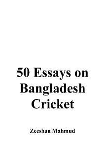 50 Essays on Bangladesh cricket Book