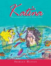 Katina: The Mermaid who wanted to be a Human