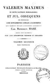 Valerius Maximus De dictis factisque memorabilibus: et Jul. Obsequens De prodigiis, cum supplementis Conradi Lycosthenis, et selectis eruditorum notis, Volume 2, Part 2