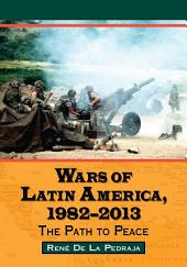 Wars of Latin America, 1982–2013: The Path to Peace