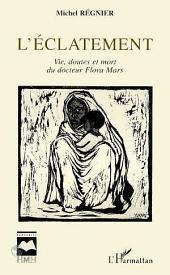 L'éclatement: Vie, doutes et mort du docteur Flora Mars