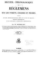 Traité général des eaux et forêts, chasses et pêches: composé d'un recueil chronologique des réglemens forestiers, d'un dictionnarie des eaux et forêts, et d'un dictionnaire des chasses et pêches, avec un atlas, Volume4