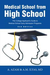 Medical School from High School: The College Applicant's Guide to Medical School Early Admission Programs 2Nd Edition