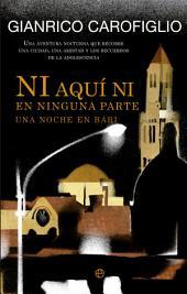 Ni aquí en ninguna parte: Una noche en Bari