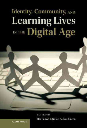 Identity  Community  and Learning Lives in the Digital Age PDF