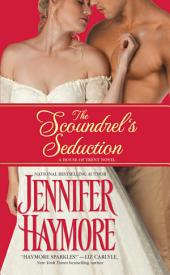 The Scoundrel's Seduction: House of Trent: