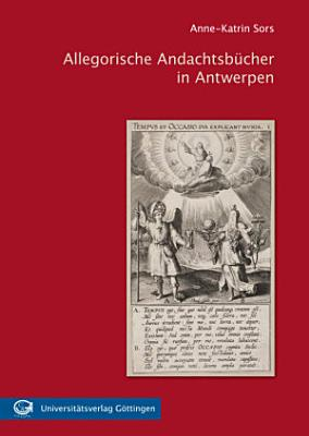 Allegorische Andachtsb  cher in Antwerpen PDF
