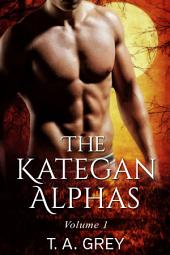 The Kategan Alphas Vol. 1(FREE) (Mating Cycle, Dark Awakening, Wicked Surrender): Books 1-3