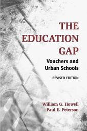 The Education Gap: Vouchers and Urban Schools
