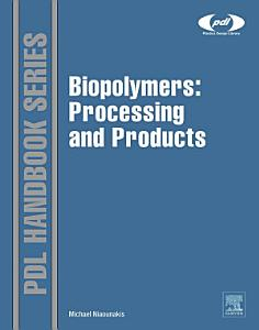 Biopolymers  Processing and Products