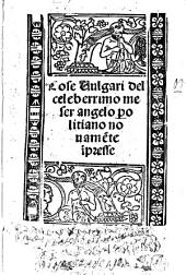 Cose vulgari del celeberrimo meser Angelo Politiano novamete ipresse