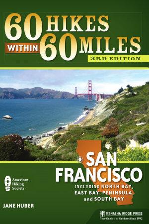 60 Hikes Within 60 Miles  San Francisco PDF