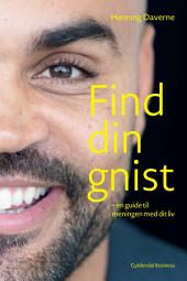 Find din GNIST: En guide til meningen med dit liv