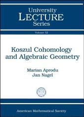 Koszul Cohomology and Algebraic Geometry